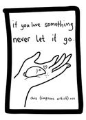 Image of If you love something, never let it go (Signed)