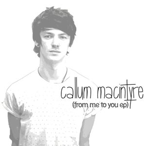 Image of From Me To You EP : Callum Macintyre