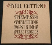 Image of Paul Catten - Themes and Variations for Strings And Electronics (CD)