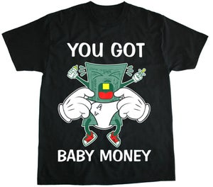 Image of You Got Baby Money