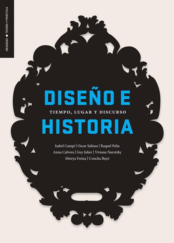 Diseño e historia. Tiempo, lugar y discurso