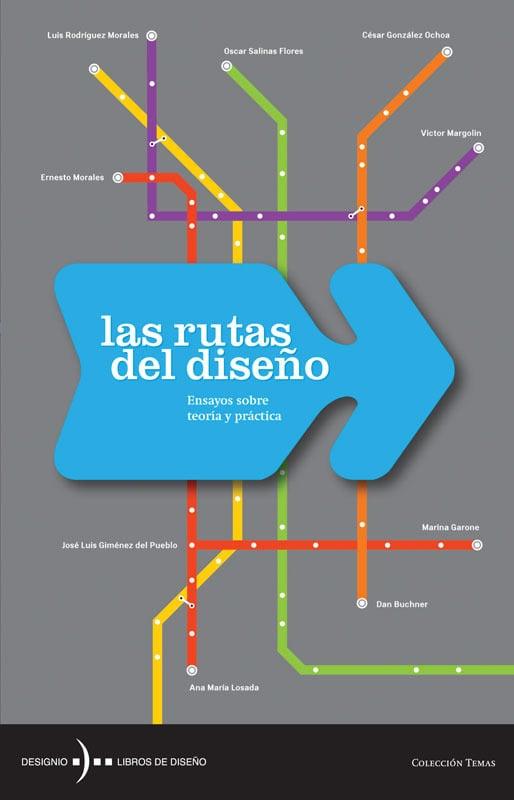 Las rutas del diseño. Ensayos sobre teoría y práctica