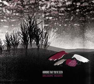 Image of Horrors That You've Seen - Breaking Hearts CD