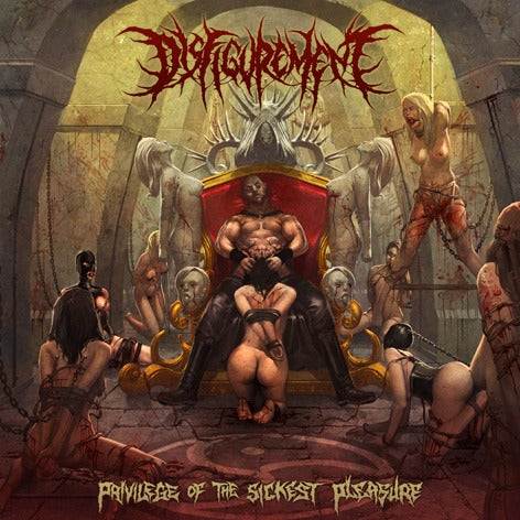 Image of Disfigurement - Privilege Of The Sickest