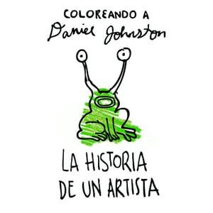Image of Coloreando a Daniel Johnston: FANZINE + CASETE -- DISPONIBLE EN ONDASDELESPACIO.TICTAIL.COM