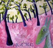 Image of Blue trees  -  Mick Turner / Tren Brothers  CD