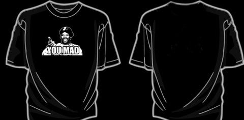 Image of YOU MAD shirt