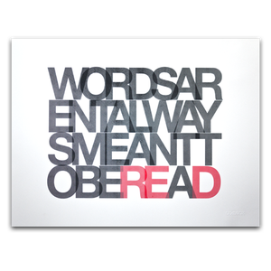 Image of WORDS AREN'T ALWAYS<BR/>MEANT TO BE READ (PRINT)