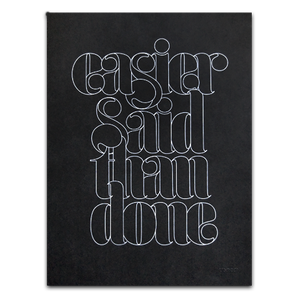 Image of EASIER SAID THAN DONE (PRINT)