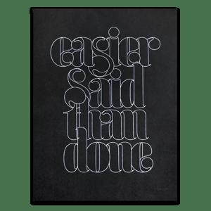 Image of EASIER SAID THAN DONE (PRINT)