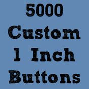 "Image of 5,000 Custom 1"" Buttons ($0.17 each)"