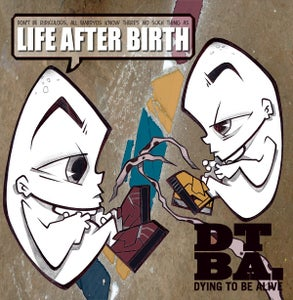 "Image of Dying to be alive ""Life After Birth"""