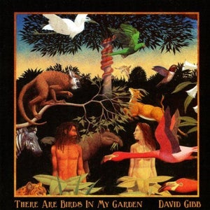Image of David Gibb - There Are Birds In My Garden
