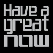 Image of HAVE A GREAT NOW t-shirt (2 colours)