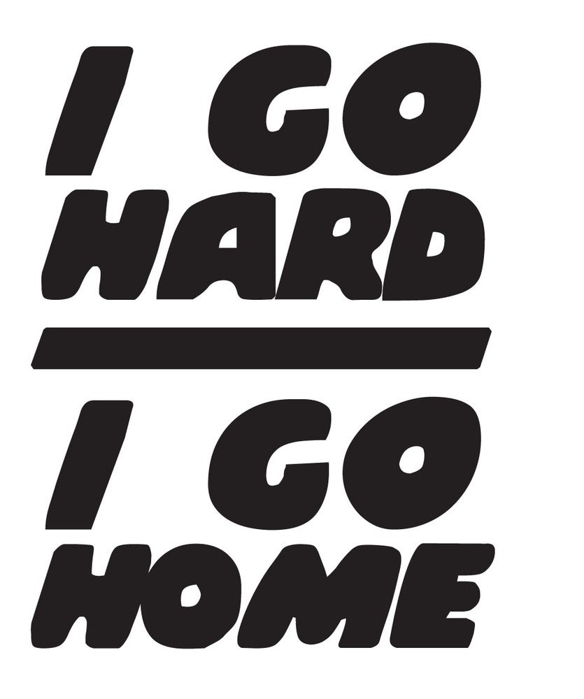 Image of I Go Hard/I Go Home - Red