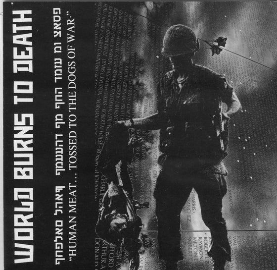 "Image of WORLD BURNS TO DEATH -  "" Human Meat Tossed To the Dogs of War"" 7"""