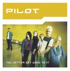 Image of Pilot - You better get used to it - FBRCD310