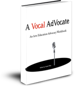 Image of A Vocal Advocate: An Arts Advocacy Workbook