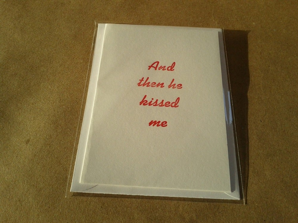 Image of Letterpress Valentine's Card - 'Then He Kissed Me'
