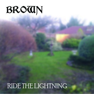 Image of BROWN - 'RIDE THE LIGHTNING' - LTD CDR ALBUM