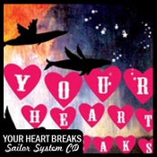 "Image of Your Heart Breaks ""Sailor System"" CD DSBR004"