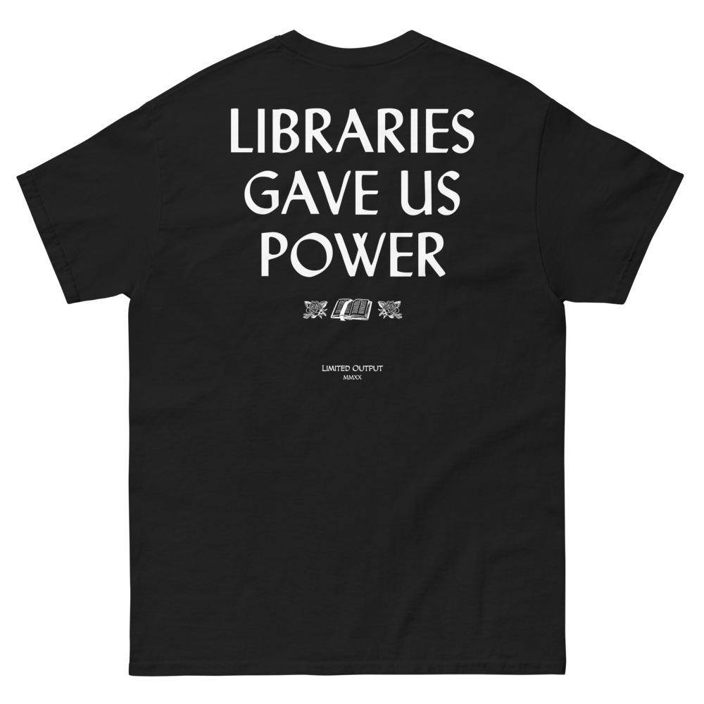 Image of Libraries Gave Us Power Tee