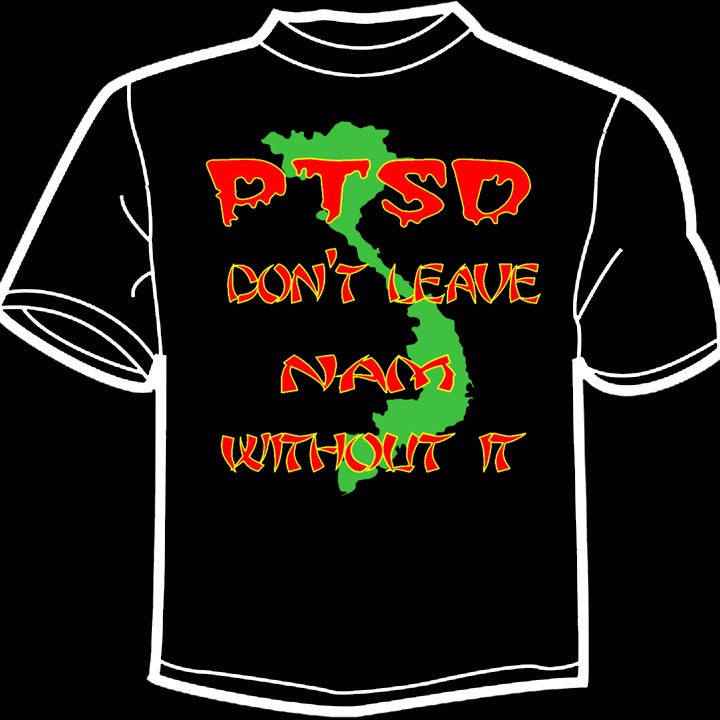 Image of PTSD Don't Leave Nam Without It