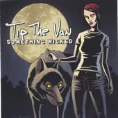 Image of Tip the Van - Something Wicked CD