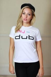 Image of My Dub Ladies T-Shirt (White)