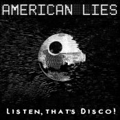 Image of American Lies- Listen, That's Disco!