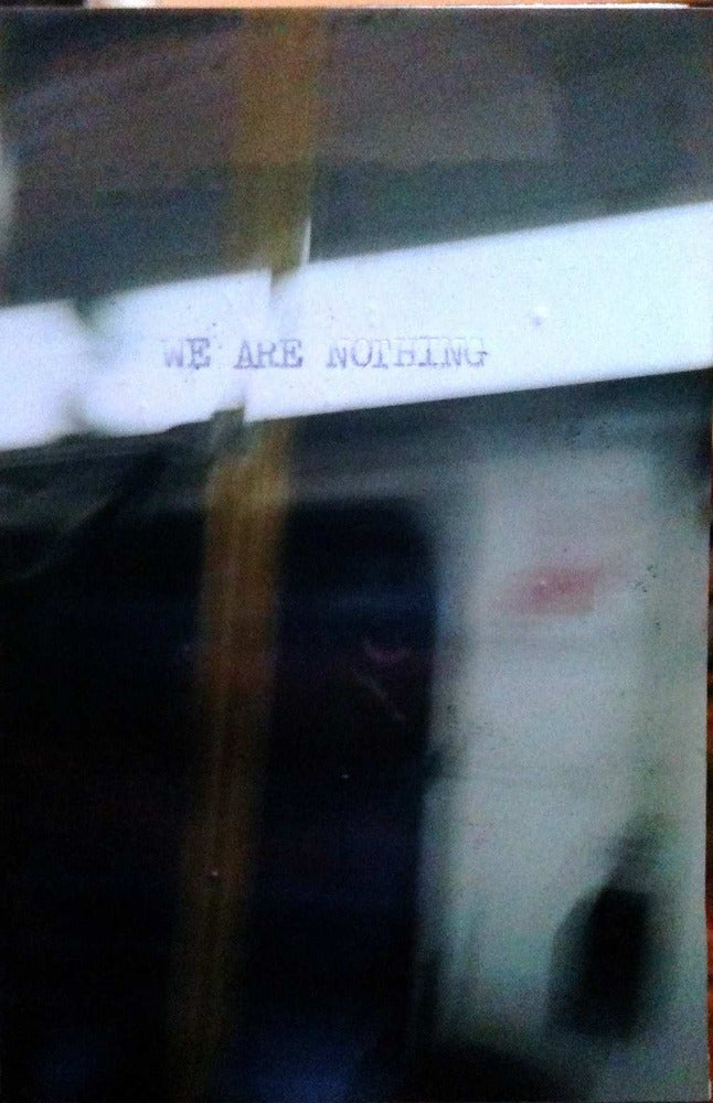 Image of ST-002 'we are nothing' c-30