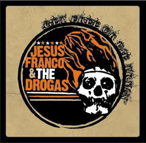 "Image of JESUS FRANCO & THE DROGAS ""Get Free Or Die Tryin'"" Cd"
