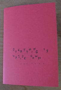 Image of Everything is upside down - Zine