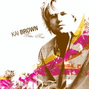 Image of Kai Brown Better Now CD