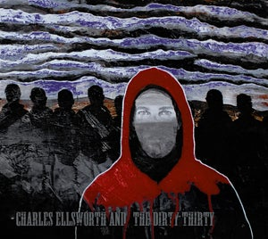 Image of Charles Ellsworth & The Dirty Thirty Album
