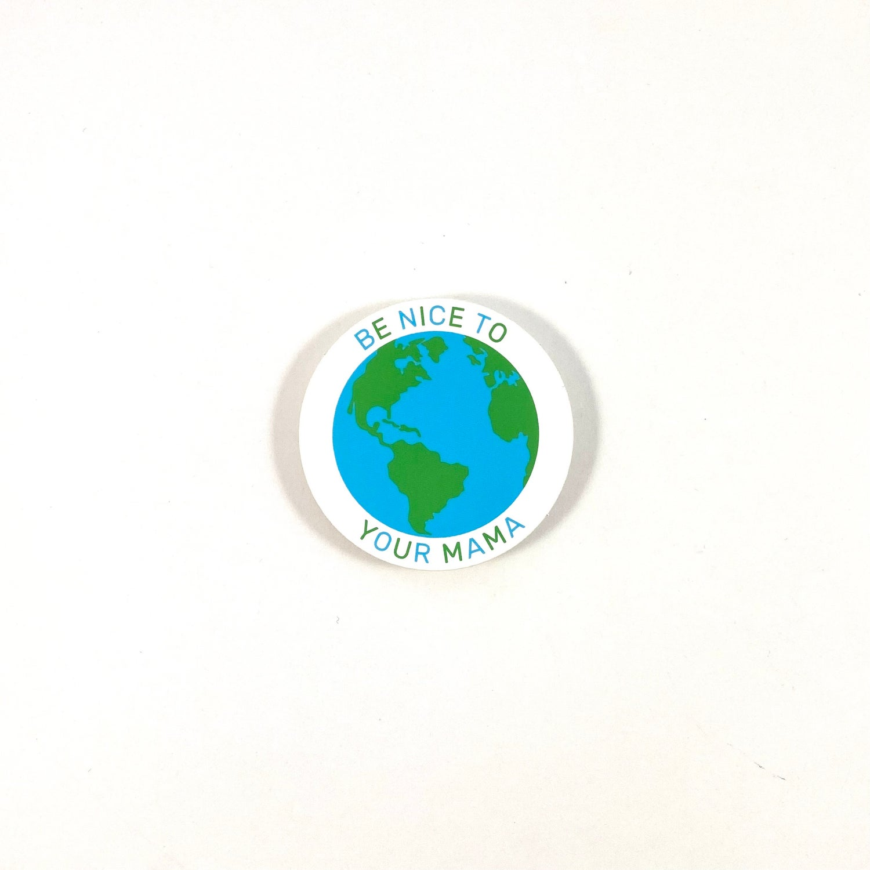 Image of Be Nice To Mama Sticker