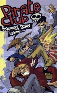 Image of Pirate Club: Brainwash Escape Victims Vol. 1 & 2