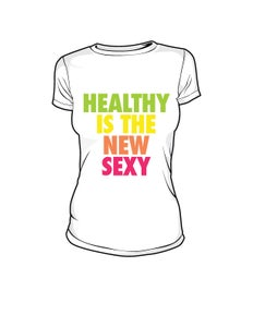 Image of Womens Healthy Is the New Sexy Multi-Color Tshirt
