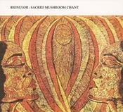 """Image of Bionulor """"Sacred Mushroom Chant"""""""