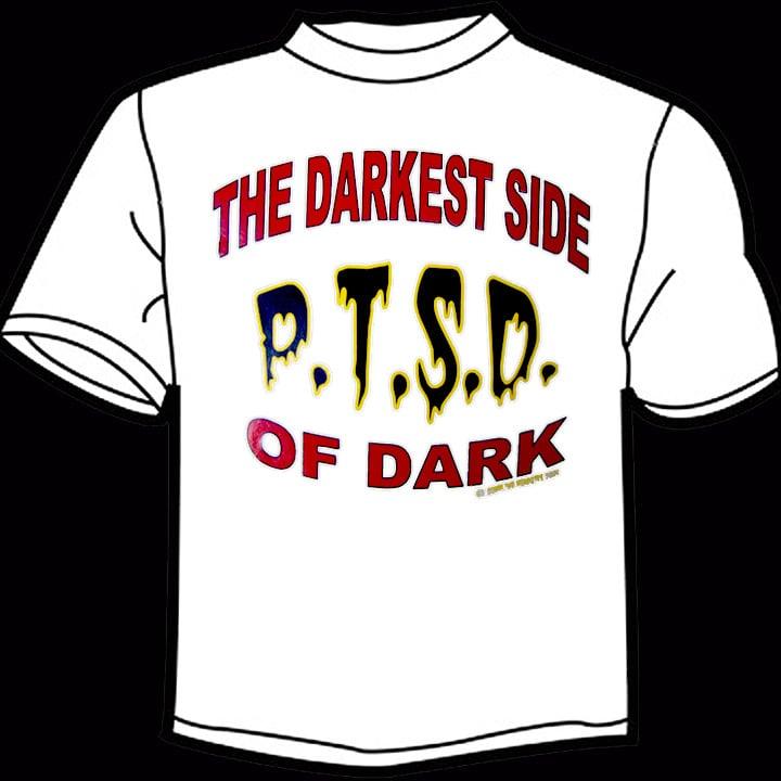 Image of PTSD - The Darkest Side of Dark [shirt]