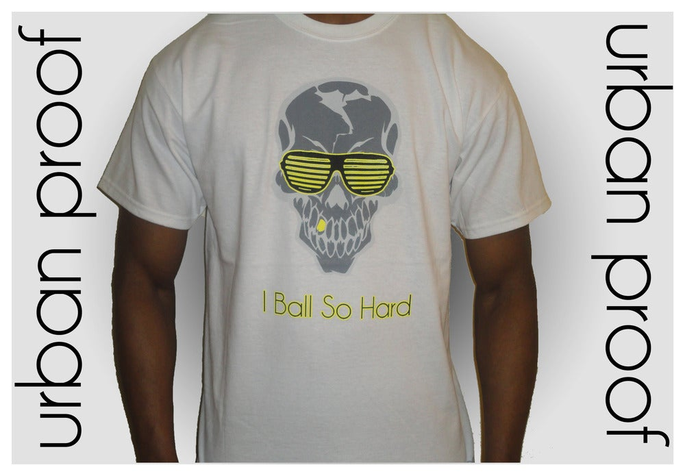 Image of I Ball So Hard