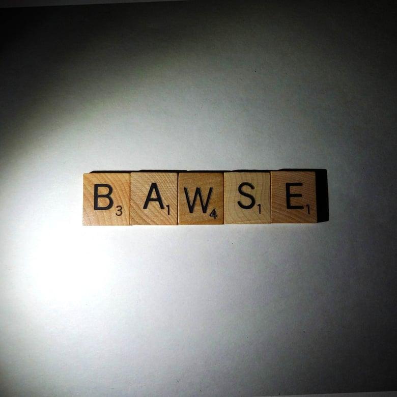 Image of BAWSE!