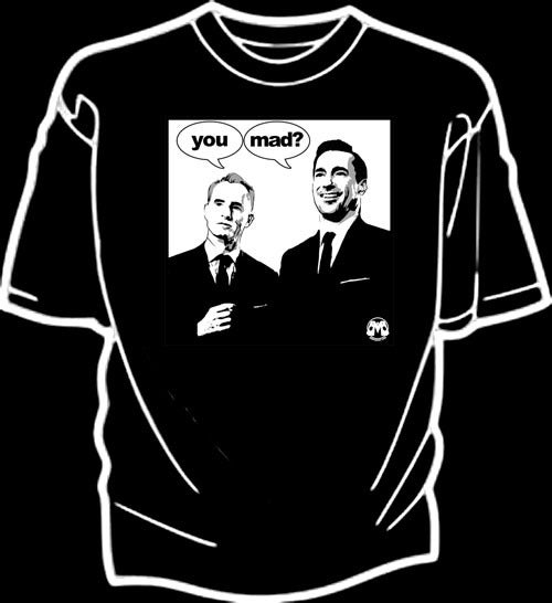 Image of You Mad, Men? shirt
