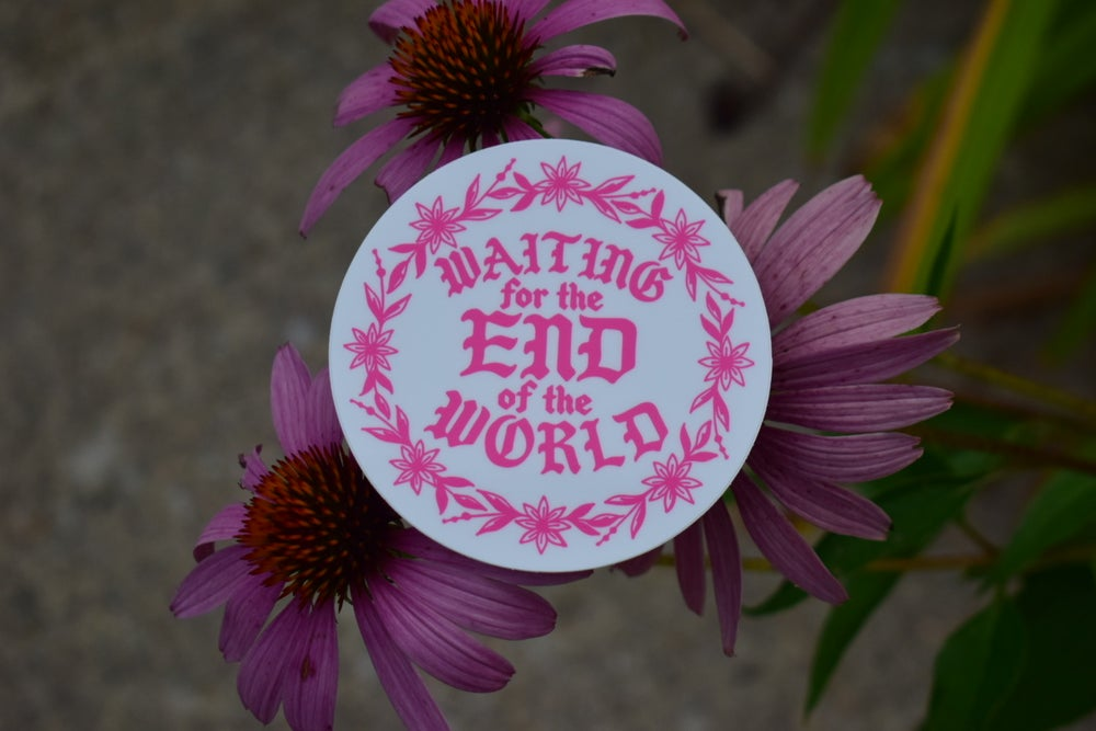 WAITING FOR THE END OF THE WORLD STICKER