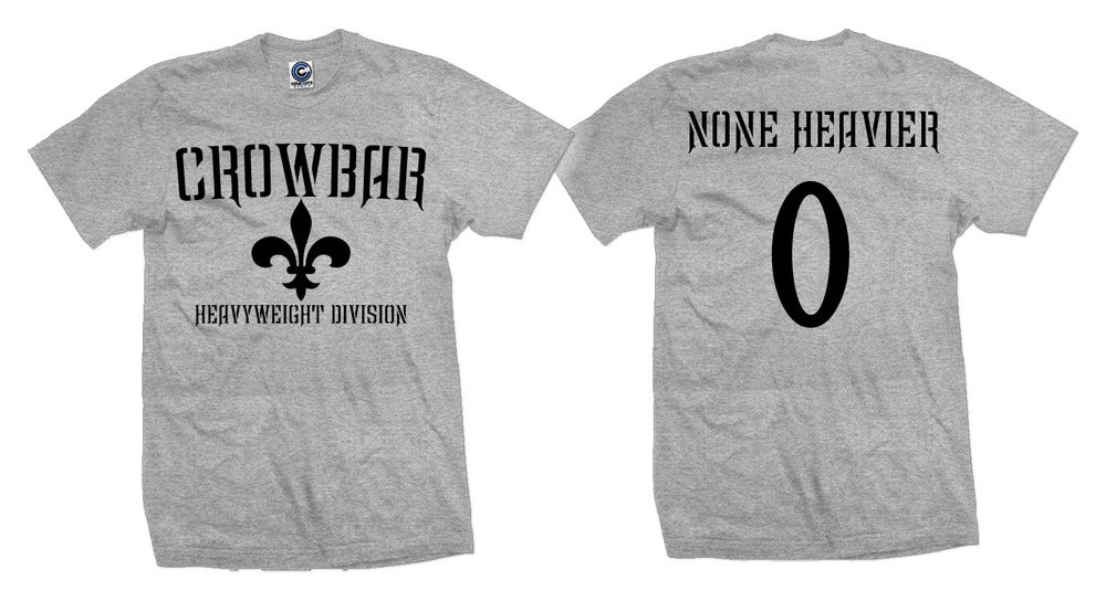Image of Crowbar Heavyweight Division/None Heavier Grey - MEDIUM ONLY