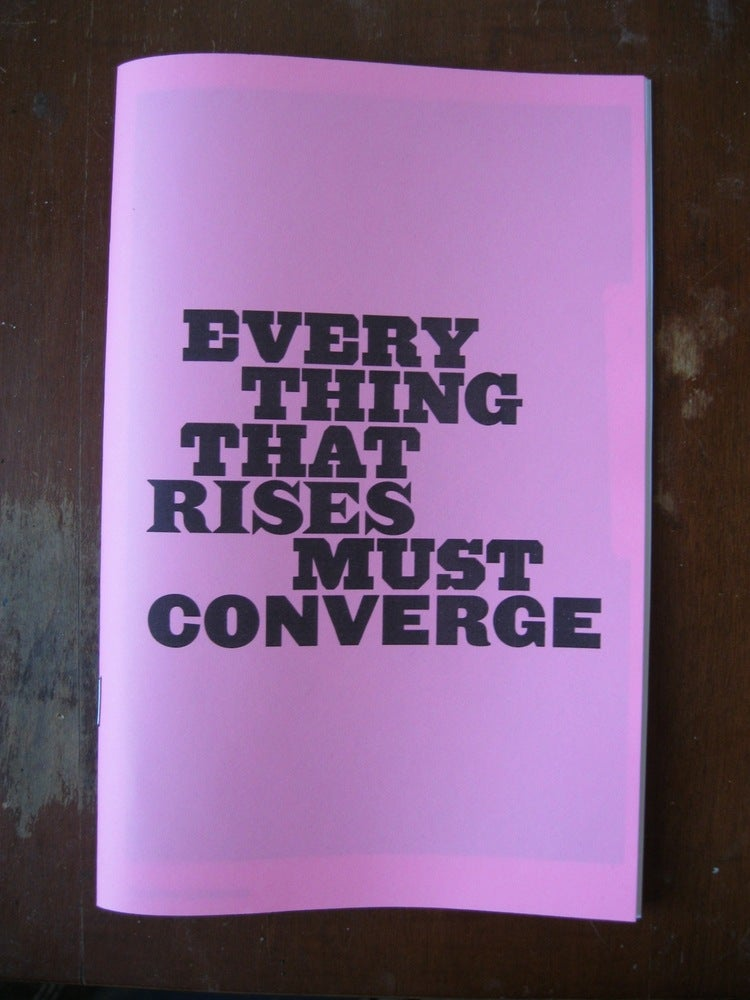"everything that changes must converge Analysis ""everything that rises must converge"" (1961) flannery o'connor (1925-1964) ""there is a fateful encounter between a negro woman and another of miss o'connor's foolish but well."