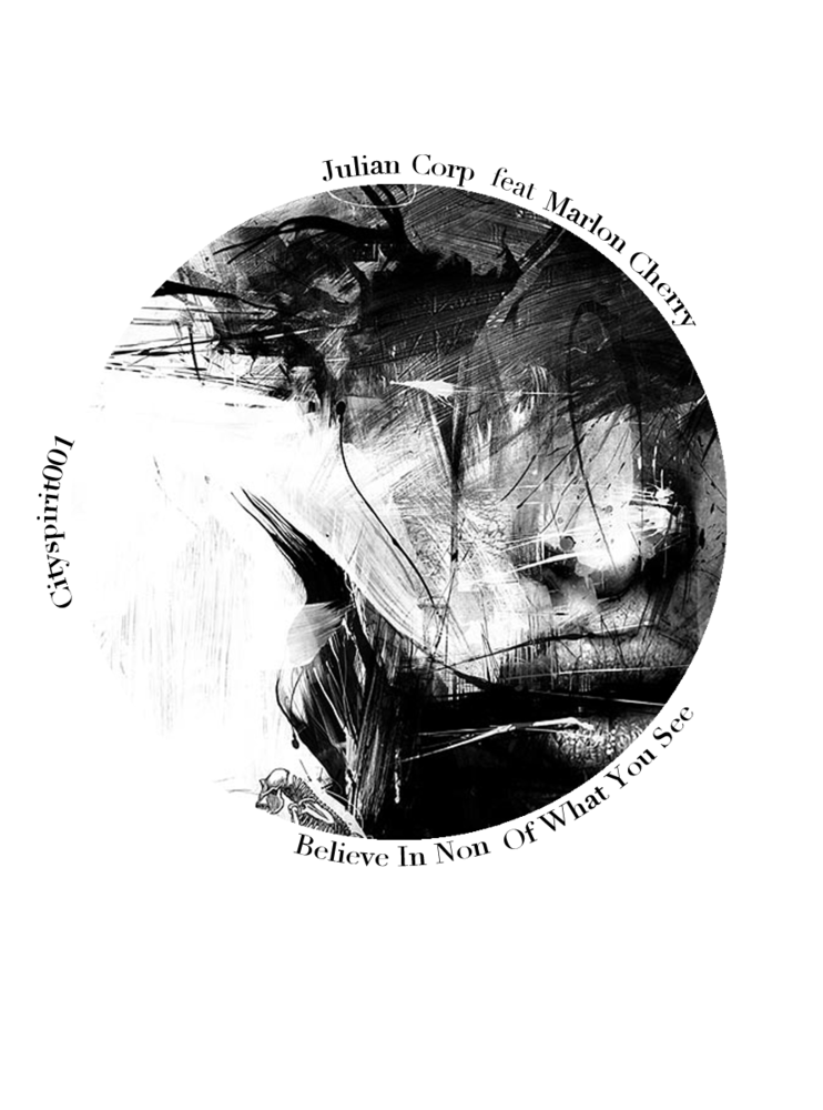 Image of Julian Corp feat. Marlon Cherry - Believe In Non Of What You Hear (Dub Edit) - Cityspirit001