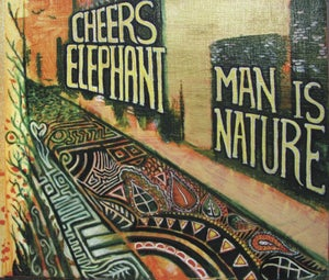 Image of Cheers Elephant - Man is Nature (2011)