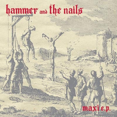 "Image of HAMMER AND THE NAILS 12"" maxi ep - Black Vinyl (records only)"