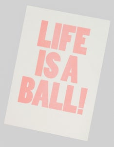 Image of Life is a Ball!